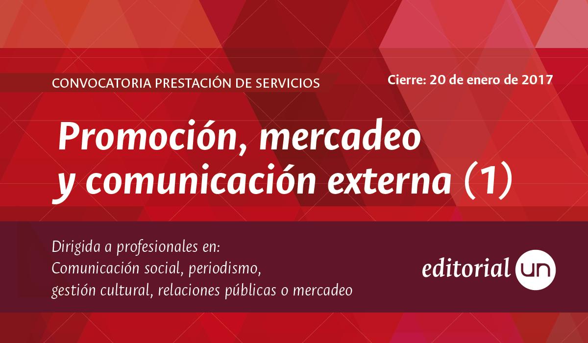Convocatoria prestación de servicios Editorial UN: Promoción, mercadeo y comunicación externa