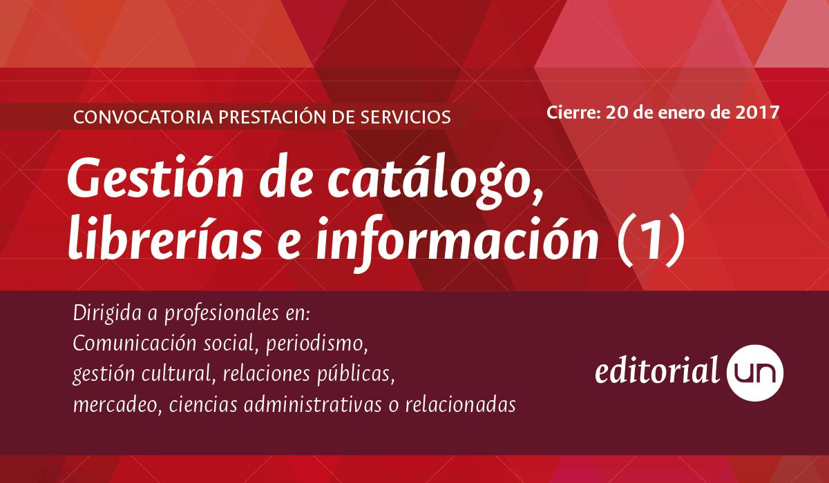 Convocatoria prestación de servicios Editorial UN: Gestión de catálogos, librerías e información