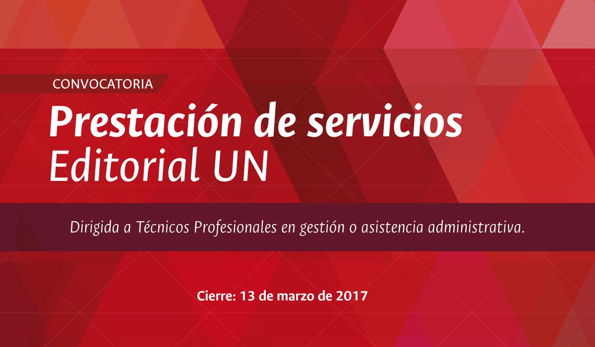 Convocatoria prestación de servicios Editorial UN: asistente administrativo