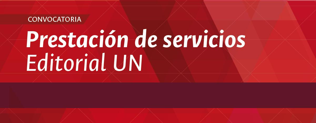 Convocatoria prestación servicios Editorial UN